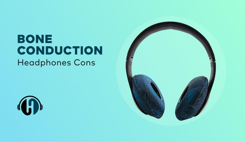 Bone Conduction Headphones Cons and side effects