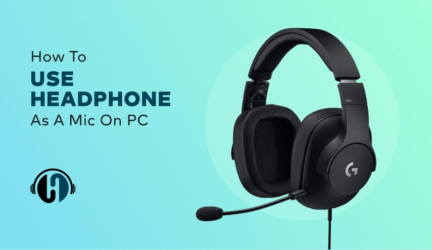 How to Use Headphone as a Mic on PC