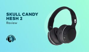 Skullcandy-hesh-2-review