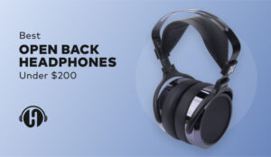 Best Open Back Headphones Under 200 featured image