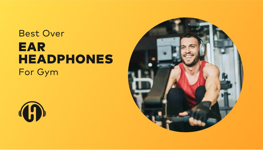 featured-image-for-best-over-ear-headphones-for-gym-and-workout
