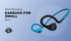 Best-Wireless-Earbuds-for-Small-Ears-featured-image